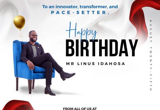 Celebrating the Man, the Visionary, Mr. Linus Idahosa on his Special Birthday!